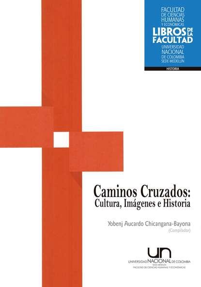 Yobenj Aucardo Chicangana-Bayona Caminos Cruzados sara craven amores cruzados