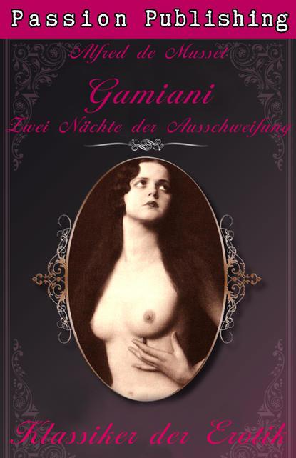 Фото - Alfred de Musset Klassiker der Erotik 27: Gamiani - Zwei Nächte der Ausschweifung alfred de musset klassiker der erotik 27 gamiani zwei nächte der ausschweifung