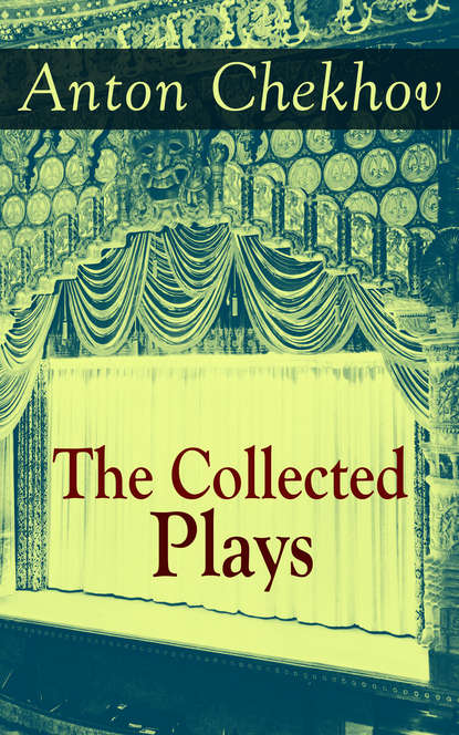 Фото - Anton Chekhov The Collected Plays of Anton Chekhov chekhov anton plays