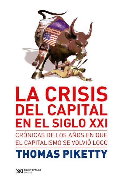 Thomas Piketty La crisis del capital en el siglo XXI jaume sarasa planes la técnica del fútbol del entrenador del siglo xxi