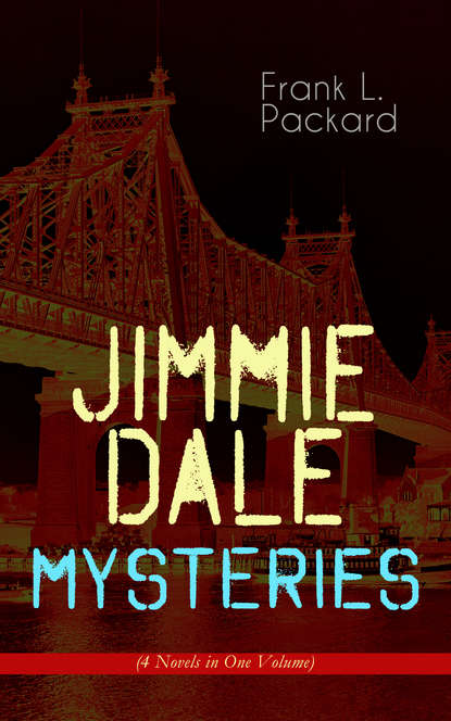 Фото - Frank L. Packard Jimmie Dale Mysteries (4 Novels in One Volume) charles norris williamson british murder mysteries – 10 novels in one volume