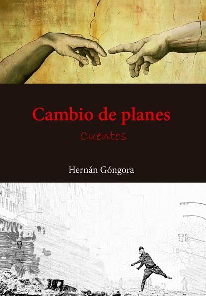 Hernán Góngora Cambio de planes недорого
