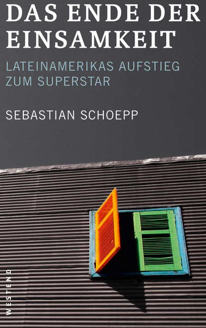 Sebastian Schoepp Das Ende der Einsamkeit hannes androsch das ende der bequemlichkeit