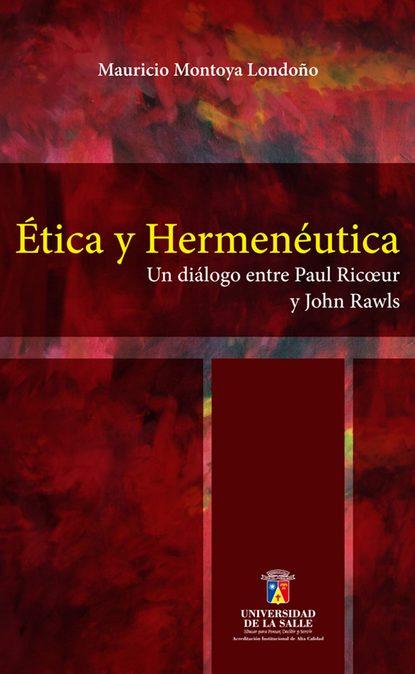 Mauricio Montoya Londoño Ética y hermenéutica недорого