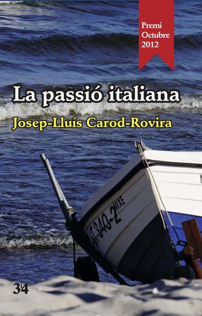 Josep-Lluís Carod-Rovira La passió italiana lluís boada la senectud del capitalismo