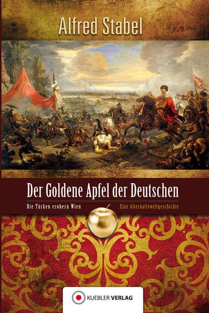 Фото - Alfred Stabel Der Goldene Apfel der Deutschen paul wolf mythor 131 der goldene strom