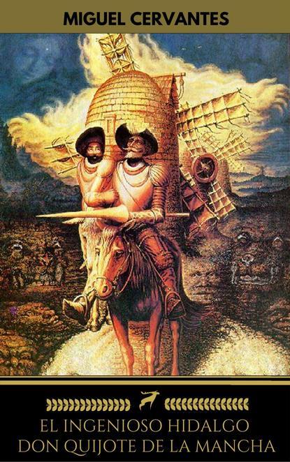 cervantes m el ingenioso hidalgo don quijote de la mancha i книга на испанском языке Мигель де Сервантес Сааведра El ingenioso hidalgo Don Quijote de la Mancha (Golden Deer Classics)
