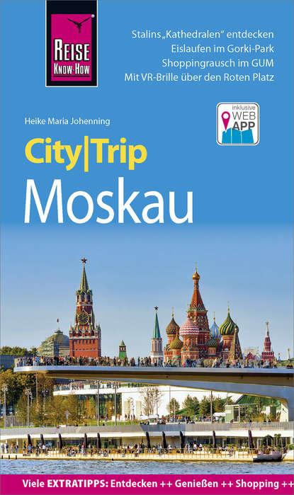 Фото - Heike Maria Johenning Reise Know-How CityTrip Moskau heike maria johenning reise know how citytrip moskau