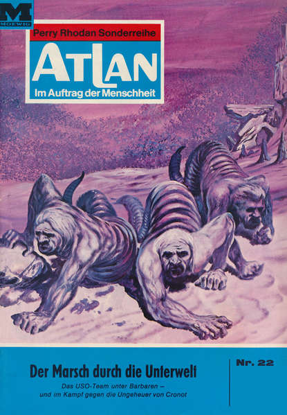 Ernst Vlcek Atlan 22: Der Marsch durch die Unterwelt ernst vlcek atlan 57 die wüstensöhne von anoplur