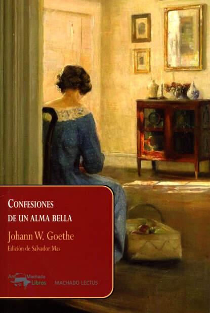 Johann W. Goethe Confesiones de un alma bella alexander valencia cabrera confesiones de un bartender desconocido