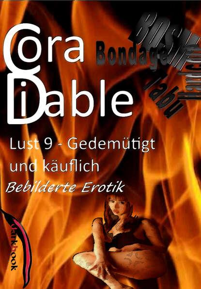 Cora Diable Lust 9 - Gedemütigt und käuflich cora diable lust 4 benutzte gespielinnen