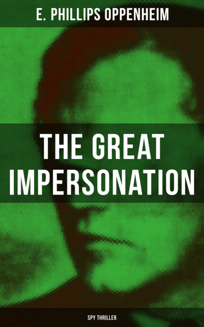 THE GREAT IMPERSONATION (Spy Thriller)