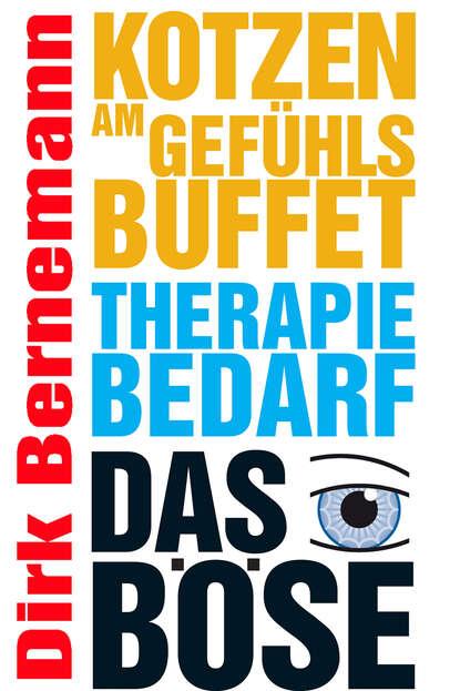 Dirk Bernemann Kotzen am Gefühlsbuffet - Therapiebedarf - Das Böse недорого