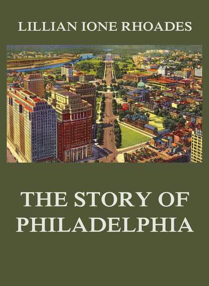 Lillian Ione Rhoades The Story of Philadelphia j d rhoades the devil s right hand