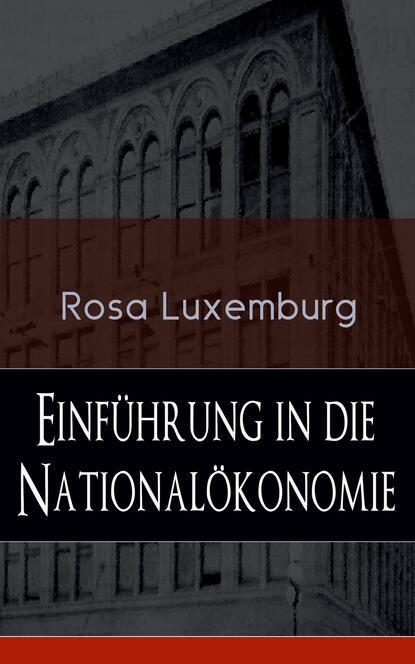 Rosa Luxemburg Einführung in die Nationalökonomie rosa luxemburg rosa luxemburg zur russischen revolution