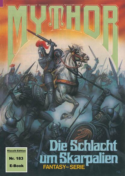 Hans Kneifel Mythor 183: Die Schlacht um Skarpalien hans kneifel mythor 7 die peststadt