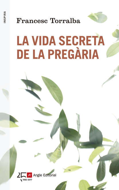Francesc Torralba La vida secreta de la pregària cathy williams vida secreta