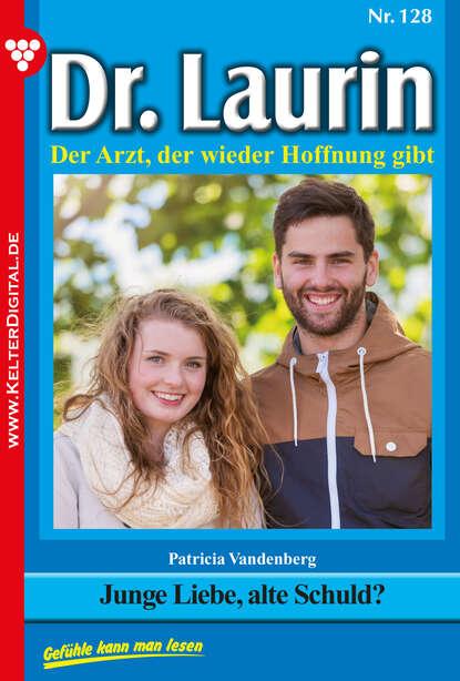 Patricia Vandenberg Dr. Laurin 128 – Arztroman patricia vandenberg dr laurin classic 47 – arztroman