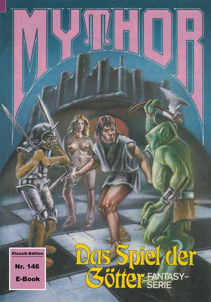 Hans Kneifel Mythor 146: Das Spiel der Götter hans kneifel mythor 154 die schlangengrube