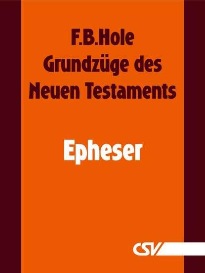 F. B. Hole Grundzüge des Neuen Testaments - Epheser danuta mostwin testaments