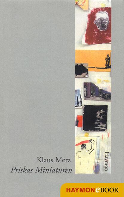 Klaus Merz Priskas Miniaturen klaus merz der argentinier