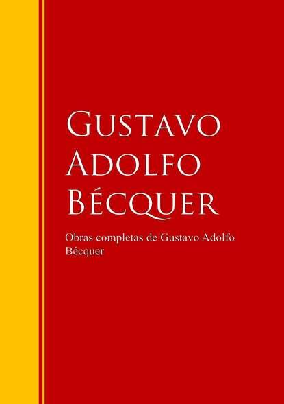 Фото - Gustavo Adolfo Becquer Obras completas de Gustavo Adolfo Bécquer sandrine rogeon gustavo mazali kaspari jänku on kadunud