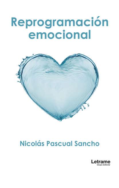 Nicolás Pascual Sancho Reprogramación emocional недорого