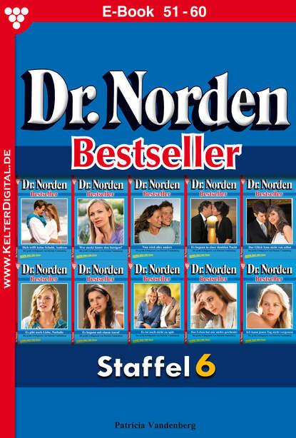 Patricia Vandenberg Dr. Norden Bestseller Staffel 6 – Arztroman недорого