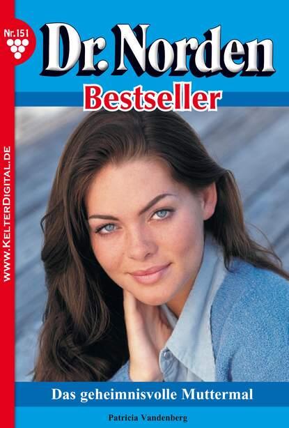 Patricia Vandenberg Dr. Norden Bestseller 151 – Arztroman недорого