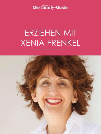 Фото - Xenia Frenkel Erziehen mit Xenia Frenkel (Eltern family Guide) пояс xenia dukova xenia dukova mp002xw0rfie