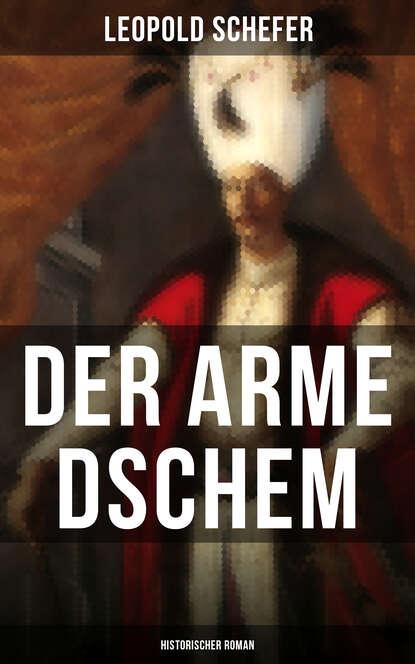Leopold Schefer Der arme Dschem: Historischer Roman недорого