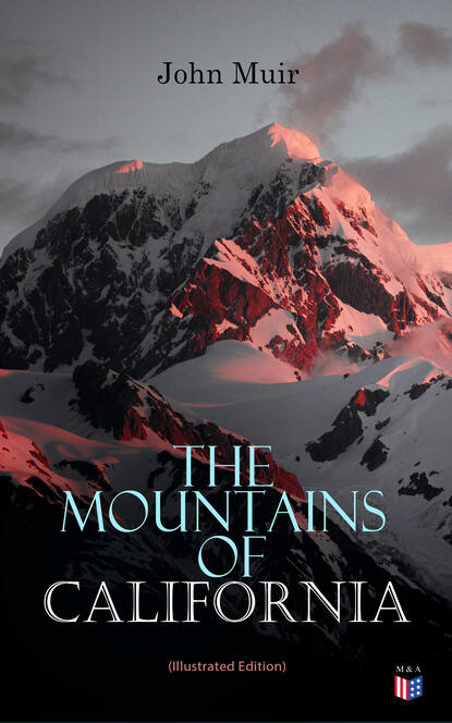 John Muir The Mountains of California (Illustrated Edition) недорого