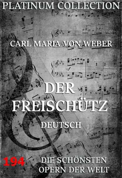 Фото - Carl Maria von Weber Der Freischütz markus maria weber ein coffee to go in togo
