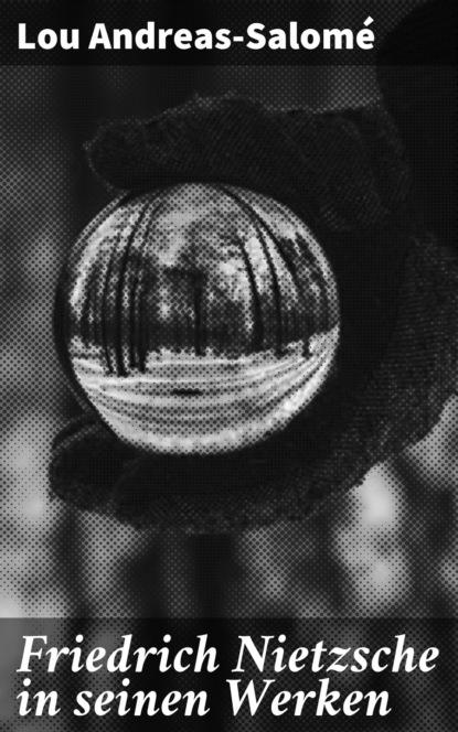Lou Andreas-Salomé Friedrich Nietzsche in seinen Werken lou andreas salomé ruth