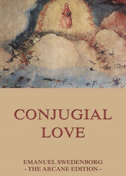 Emanuel Swedenborg Conjugial Love emanuel swedenborg conjugial love