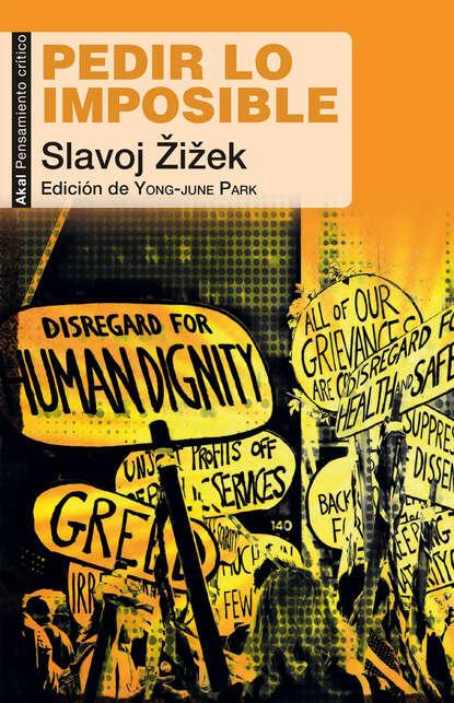 Фото - Slavoj Žižek Pedir lo imposible slavoj žižek revolution at the gates