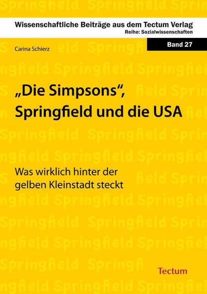 Carina Schierz Die Simpsons, Springfield und die USA джинсы springfield springfield sp014ewgeyw6