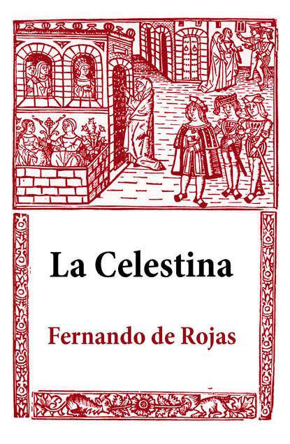 Фото - Fernando de Rojas La Celestina mónica rojas la mariquita azul