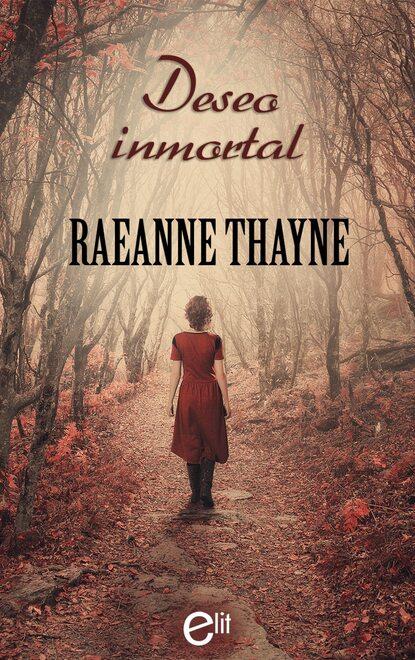 RaeAnne Thayne Deseo inmortal цена 2017