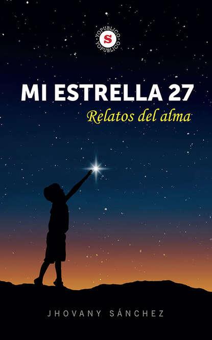 Jhovany Sánchez Mi estrella 27 - Relatos del alma giovanni quessep érase mi alma