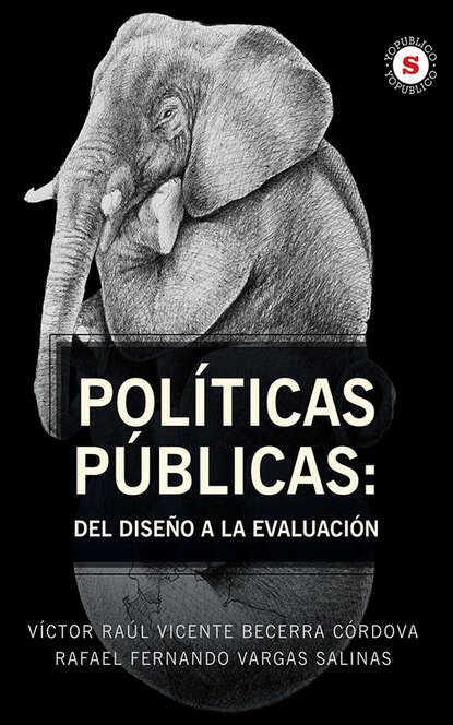 rafael gomez perez retorno a la infancia Rafael Fernando Vargas Salinas Políticas Públicas: Del diseño a la evaluación