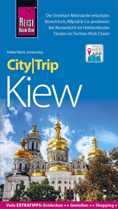Фото - Heike Maria Johenning Reise Know-How CityTrip Kiew heike maria johenning reise know how citytrip moskau