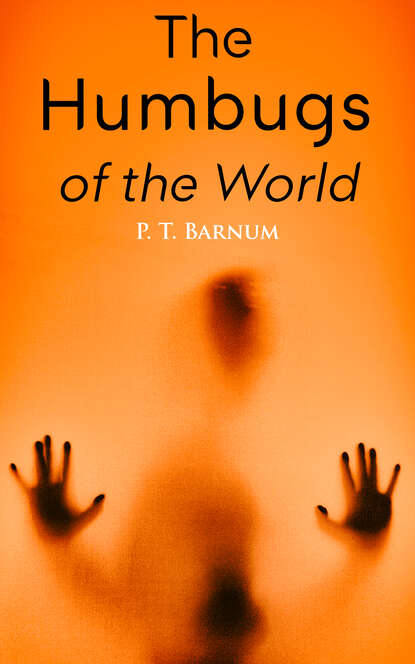 P. T. Barnum The Humbugs of the World barnum p the life of p t barnum