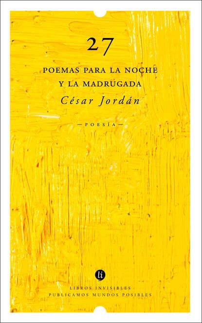 César Jordán 27 poemas para la noche y la madrugada imaginador 69 poemas de la noche vol 4
