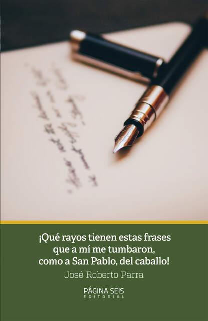 Фото - José Roberto Parra ¡Qué rayos tienen esas frases que a mí me tumbaron, como a San Pablo, del caballo! loafers el caballo loafers