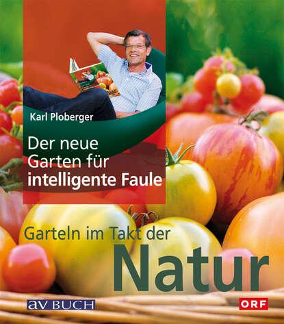 Karl Ploberger Der neue Garten für intelligente Faule недорого