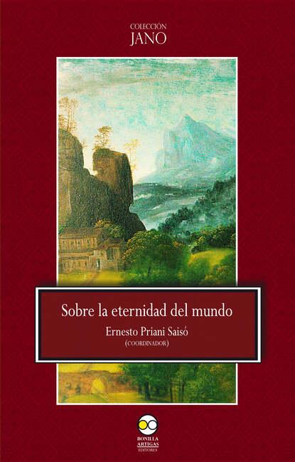 Группа авторов Sobre la eternidad del mundo josiah osgood roma la creación del estado mundo