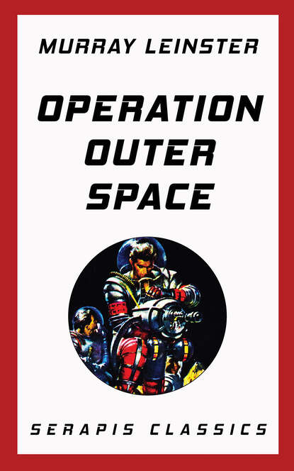 Murray Leinster Operation Outer Space