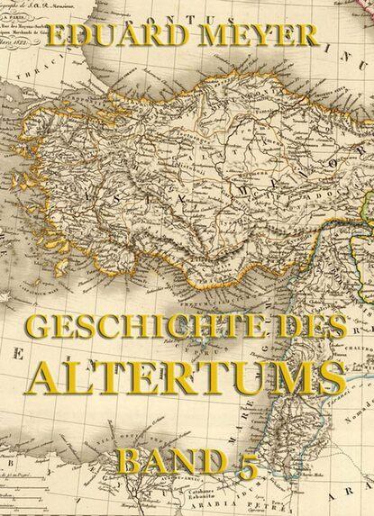 Фото - Eduard Meyer Geschichte des Altertums, Band 5 eduard meyer geschichte des altertums band 3