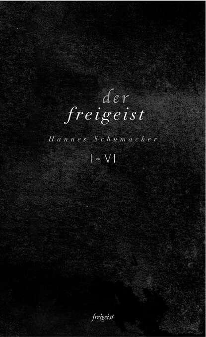 Hannes Schumacher Der Freigeist I-VI недорого
